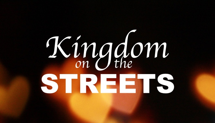 Kingdom on the Streets
